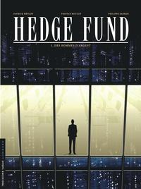 Tristan Roulot et Philippe Sabbah - Hedge Fund Tome 1 : Des hommes d'argent.