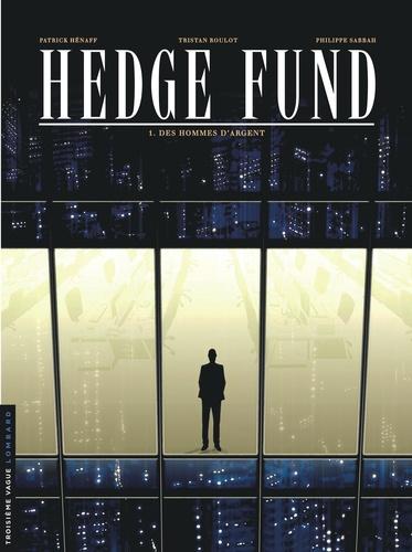 Hedge Fund Tome 1 Des hommes d'argent