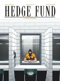 Tristan Roulot et Philippe Sabbah - Hedge Fund - Tome 3 - Chaos Strategy.