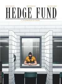 Tristan Roulot et Philippe Sabbah - Hedge Fund Tome 3 : La stratégie du chaos.