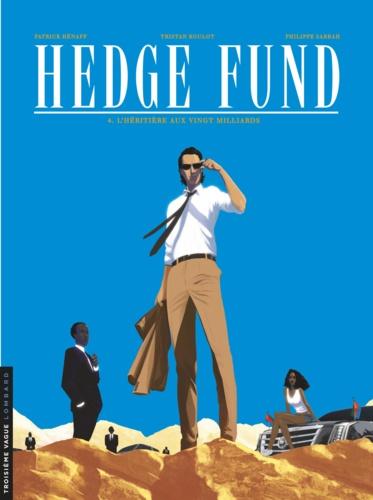 Hedge Fund Tome 4 L'héritière aux vingt milliards