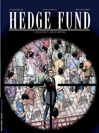Tristan Roulot et Philippe Sabbah - Hedge Fund Tome 7 : Pour tout l'or du monde.