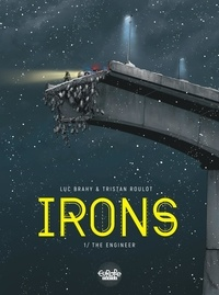 Tristan Roulot et Luc Brahy - Irons 1. The Engineer.