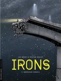 Tristan Roulot et Luc Brahy - Irons - tome 1 - Ingénieur-conseil.