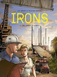 Tristan Roulot et Luc Brahy - Irons - Tome 2 - The Sands of Sinkis.