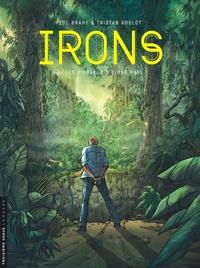 Tristan Roulot et Luc Brahy - Irons Tome 3 : Les disparus d'Ujung Batu.