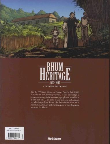 Rhum héritage 1690-1699 Tome 1 Eau  de vie, eau de mort