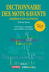 Tristan Savin - Dictionnaire des mots savants (employés à tort et à travers).