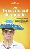 Tristan Savin - Les Trous du cul du monde.