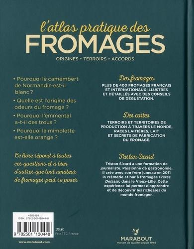 L'atlas pratique des fromages. Origines, terroirs, accords