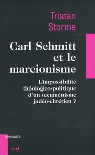 Tristan Storme - Carl Schmitt et le marcionisme - L'impossibilité théologico-politique d'un oecuménisme judéo-chrétien ?.