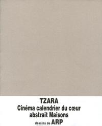 Tristan Tzara - Cinéma calendrier du coeur abstrait Maisons.
