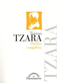 Tristan Tzara - Poésies complètes.