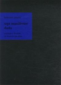 Tristan Tzara - Sept manifestes dada.