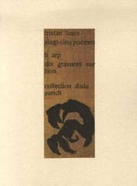 Tristan Tzara et Hans Arp - Vingt-cinq poèmes, dix gravures sur bois.