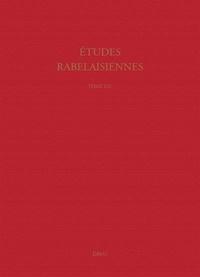 Tristan Vigliano et Eric MacPhail - Etudes rabelaisiennes - Tome 54.
