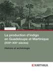Tristan Yvon - La production d'indigo en Guadeloupe et Martinique (XVIIe-XIXe siècles) - Histoire et archéologie.