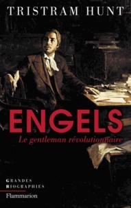 Tristram Hunt - Engels - Le gentleman révolutionnaire.