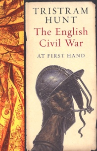Tristram Hunt - The English Civil War - At First Hand.
