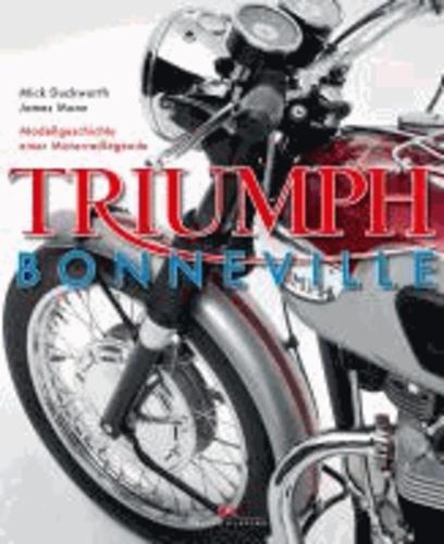 Triumph Bonneville - Modellgeschichte einer Motorradlegende.