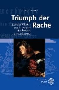 Triumph der Rache - Joachim Wilhelm von Brawe und die Ästhetik der Aufklärung.