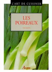 Trix Barth - L'art de cuisiner - Les poireaux.
