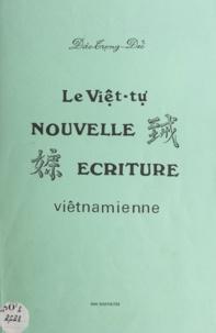 Tro?ng-Ðu? Ðào - Le viê?t-tu?' - Nouvelle écriture viêtnamienne.