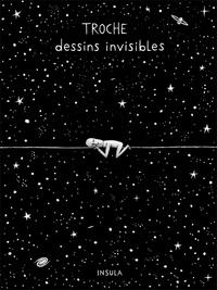 Troche - Dessins invisibles.