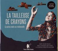 Céline Person et Dizzy Moon - La tailleuse de crayons & autres mots au violoncelle. 1 CD audio
