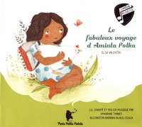 Elsa Valentin - Le fabuleux voyage d'Aminta Polka. 1 CD audio