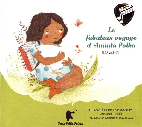 Le fabuleux voyage d'Aminta Polka  avec 1 CD audio