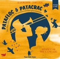 Elsa Valentin et Jean Lucas - Patafloc & Patacrac - Des sons délicieux pour les petites oreilles gourmandes.