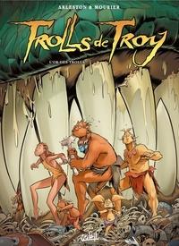 Christophe Arleston - Trolls de Troy T21 - L'or des Trolls.