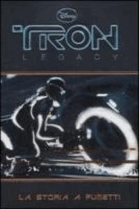 A. Ferrari - Tron legacy. La storia a fumetti.
