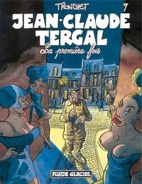 Tronchet - Jean-Claude Tergal Tome 7 : La première fois.