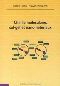 Trong-Anh Nguyên et Robert Corriu - Chimie moléculaire, sol-gel et nanomatériaux.
