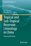 Bo-Ping Han - Tropical and Sub-Tropical Reservoir Limnology in China - Theory and practice.