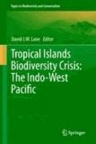 David J. W. Lane - Tropical Islands Biodiversity Crisis: - The Indo-West Pacific.