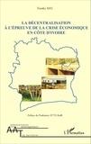 Trotsky Mel - La décentralisation à l'épreuve de la crise économique en Côte d'Ivoire.