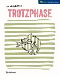 Trotzphase - Edition Komische Künste.