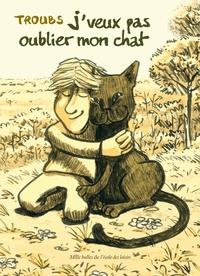 Troubs - J'veux pas oublier mon chat.
