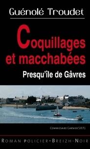 Troudet Guenole - Commissaire Garnier  : Coquillages et macchabées - presqu'île de Gâvres.