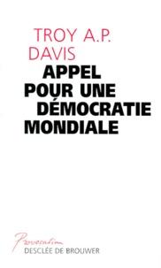 Troy-A-P Davis - Appel pour une démocratie mondiale.