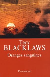 Troy Blacklaws - Oranges sanguines.