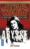 Troy Denning - Star Wars, le destin des Jedi Tome 3 : Abysse.