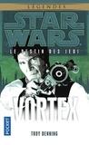 Troy Denning - Star Wars, le destin des Jedi Tome 6 : Vortex.
