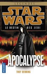 Troy Denning - Star Wars, le destin des Jedi Tome 9 : Apocalypse.