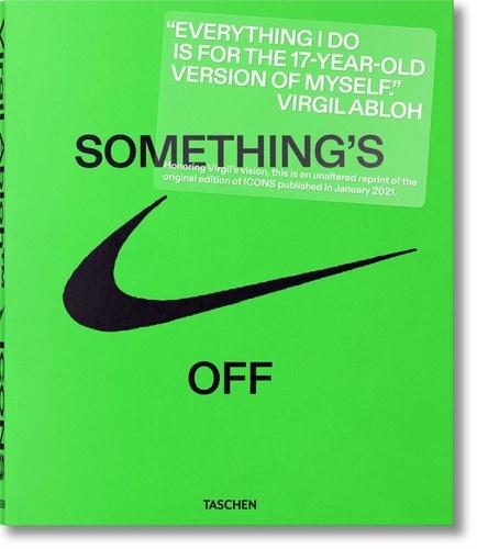Troy Petterson et Glenn Adamson - Virgil Abloh - Something's off, Tome 1.