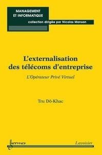 Tru Do Khac - Externalisation des télécoms d'entreprise.