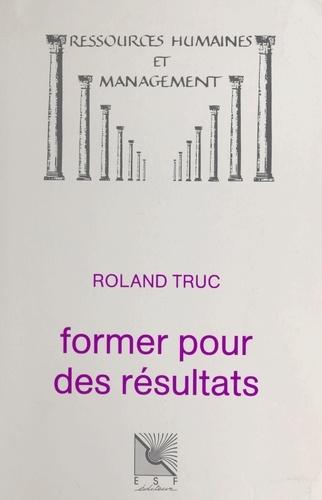 Truc - Former pour des résultats.
